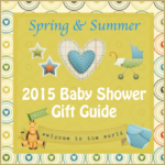 2015 Spring/Summer Baby Shower Gift Guide | #TwoBlogsFunGuides