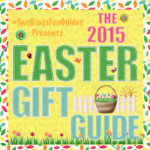 The 2015 Easter Gift Guide | #Easter