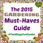 2015 Gardening Must Haves Guide