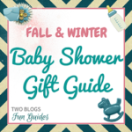 Fall & Winter Baby Shower Gift Guide | #TwoBlogsFunGuides #BabyShower