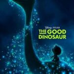 New Trailer, Images, & Poster for Disney/Pixar's The Good Dinosaur