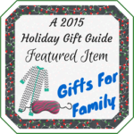 2015 Gifts for Family Holiday Gift Guide