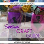 Spring Craft Guide: With DIY Ideas | #TwoBlogsFunGuides #DIY