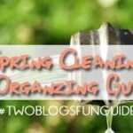 Spring Cleaning & Organizing Guide #TwoBlogsFunGuides