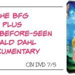 Roald Dahl's The BFG + Never Before Seen Documentary on DVD 7/5