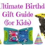 The Ultimate Birthday Gift Guide (for Kids) | #BirthdayGifts #GiftIdeas