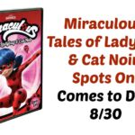Miraculous: Tales of Ladybug & Cat Noir: Spots On! Hits DVD 8/30 | #Miraculous #BeMiraculous