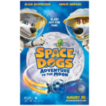 Space Dogs: Adventure to the Moon Opens 8/26 | #SpaceDogs