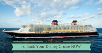 5 Reasons To Book Your Disney Cruise Now