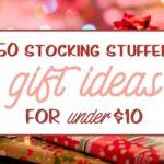 50 Stocking Stuffer Gift Ideas (for under $10!)