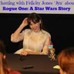 "Chatting with Felicity Jones ""Jyn"" about  Rogue One: A Star Wars Story 