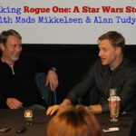 Talking Rogue One: A Star Wars Story with Mads Mikkelsen & Alan Tudyk