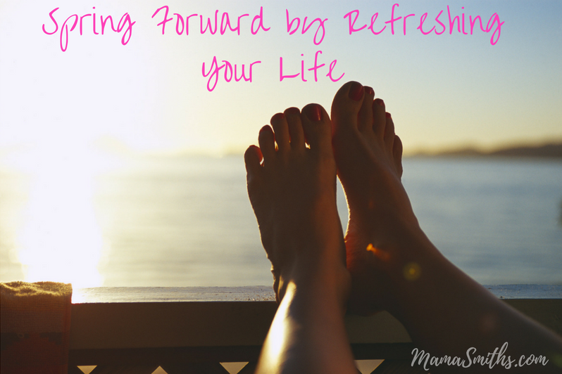 Spring Forward by Refreshing Your Life