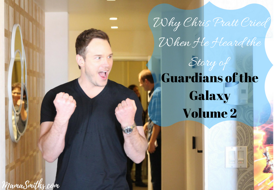 Why Chris Pratt Cried When He Heard the Story of Guardians of the Galaxy Volume 2