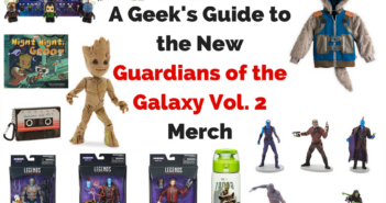 A Geek's Guide to the New Guardians of the Galaxy Vol. 2 Merch