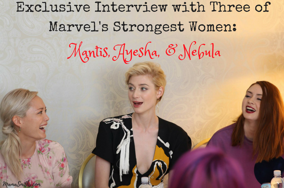 Exclusive Interview with Three of Marvel's Strongest Women- Mantis, Ayesha, & Nebula