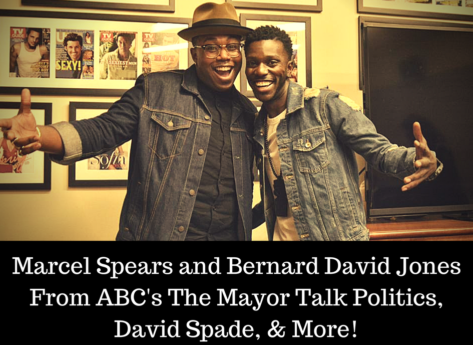 Bernard David Jones and Marcel Spears From ABC's The Mayor Talk Politics, David Spade, & More!