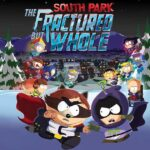 Must Have Video Games Series: South Park: The Fractured But Whole | #SouthPark #UbiStars