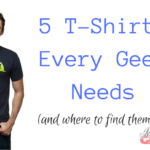 5 T-Shirts Every Geek Needs (and where to find them!) | #GeekCulture #GeekClothing