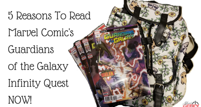 5 Reasons To Read Marvel Comic's Guardians of the Galaxy Infinity Quest NOW!