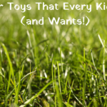 Summer Toys That Every Kid Needs (and Wants!)