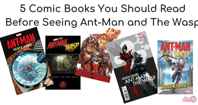 5 Comic Books You Should Read Before Seeing Ant-Man and The Wasp