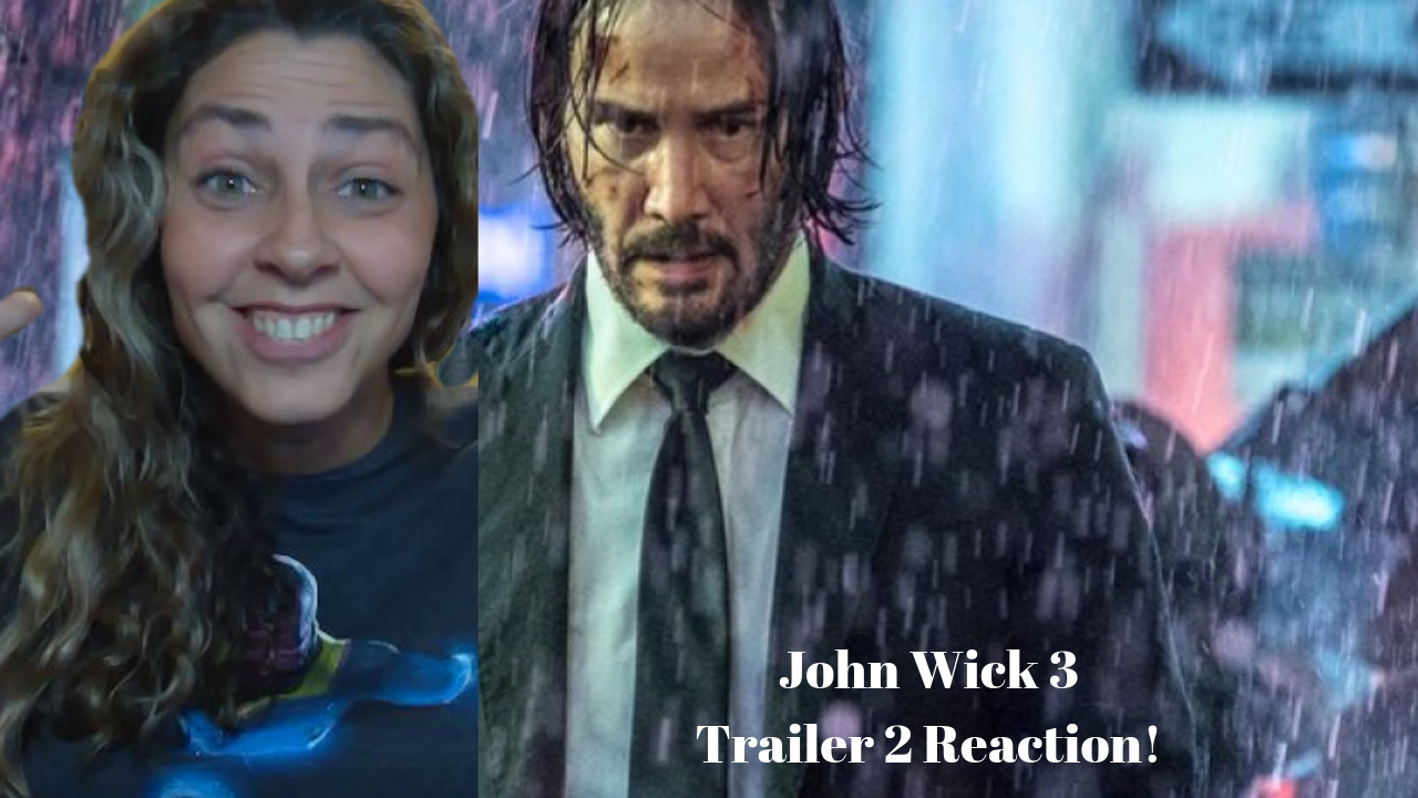 John Wick Chapter 3 Gets A Second Trailer Check Out My Reaction
