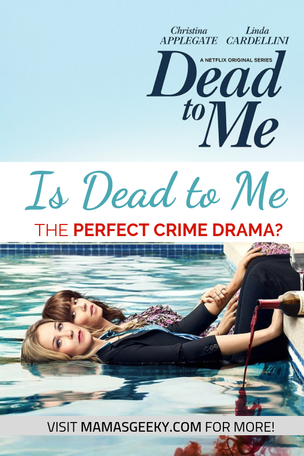 Dead to Me perfect crime drama