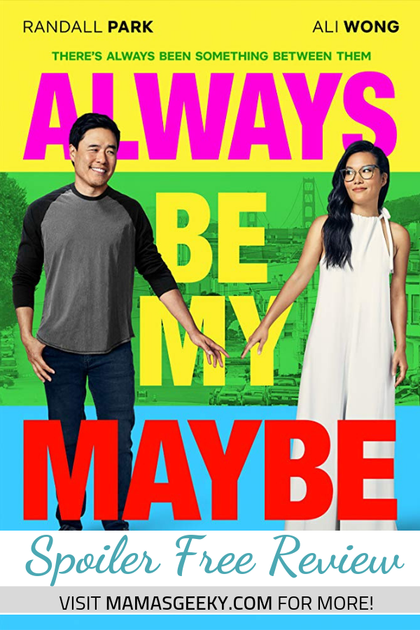 Always Be My Maybe Spoiler Free Review