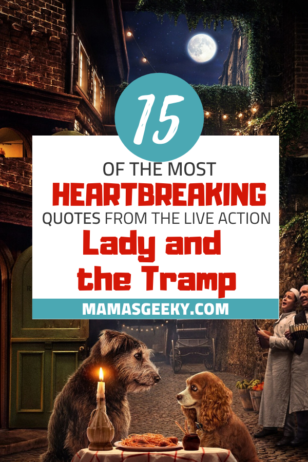 heartbreaking lady and the tramp quotes