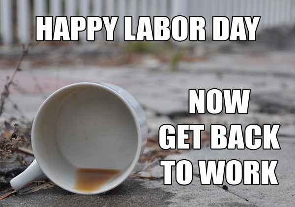 A Collection Of The Best Labor Day Memes