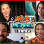 The Mitchells Vs. The Machines Interview With The Hilarious Cast